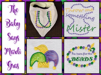 Baby Says Mardi Gras Embroidery Machine Designs