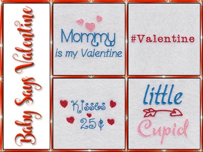 Baby Says Valentine Embroidery Machine Designs
